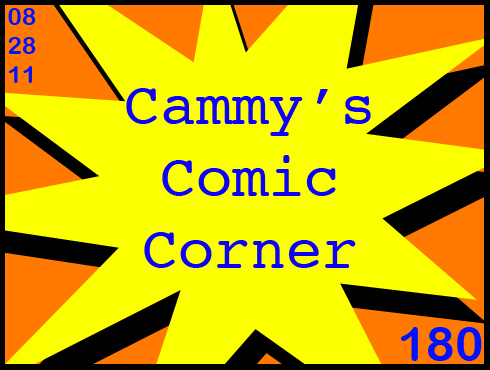 Cammy's Comic Corner - Episode 180 (8/28/11)