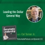 Artwork for Leading the Dollar General Way with Cal Turner, Jr.