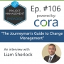 """Artwork for Episode 106: """"The Journeyman's Guide to Change Management"""" with Liam Sherlock"""