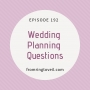 Artwork for #192 - Wedding Planning Questions