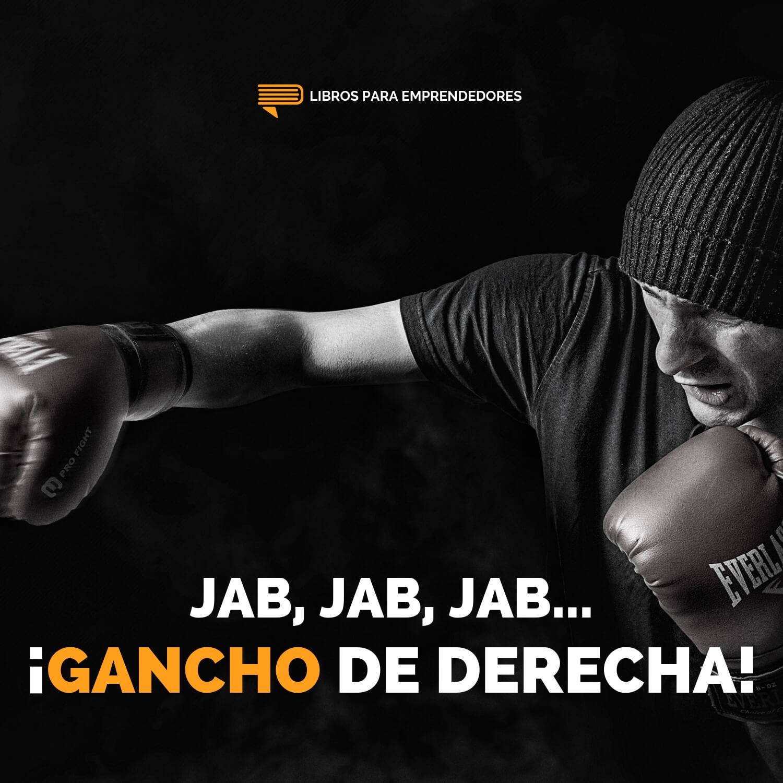 #108 Jab Jab Jab... Gancho de Derecha! - Un Resumen de Libros para Emprendedores