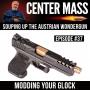 Artwork for Center Mass #37: Modding your GLOCK - Souping up the Austrian Wondergun