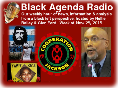Black Agenda Radio for Week of November 23, 2015