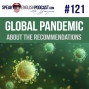 Artwork for   #121 Global Pandemic - About the Recommendations