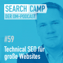Artwork for Technical SEO für große Websites [Search Camp Episode #59]