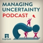 Artwork for Managing Uncertainty Podcast - Episode #87: Over-respond but don't overreact