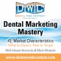 Artwork for Dental Marketing Mastery #2: Market Characteristics