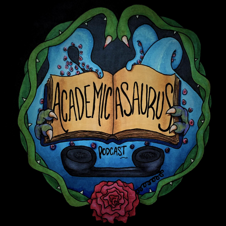"""Academicasaurus Podcast"" Podcast"