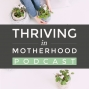 Artwork for Being Converted to Your Vision of Motherhood with Katie Larsen [Episode 21]