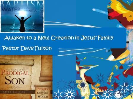 Awaken to a New Creation in Jesus' Family
