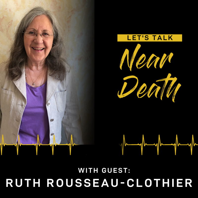 The NDE's of Ruth Rousseau-Clothier