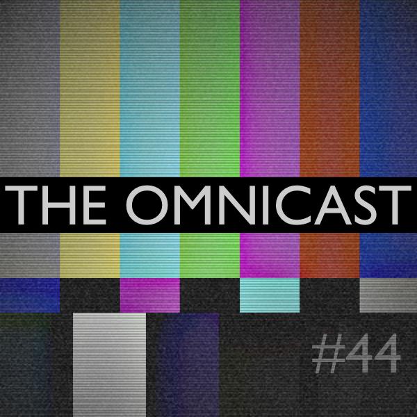 Artwork for THE OMNICAST - Episode 44