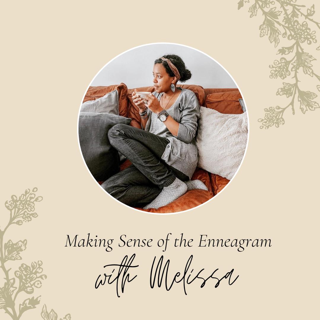 067 - Making Sense of the Enneagram | Melissa