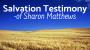Artwork for Salvation Testimony of Sharon Matthews
