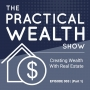 Artwork for Creating Wealth With Real Estate (Part 1) - Episode 003