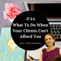 Artwork for #44: What To Do When Your Clients Can't Afford You