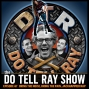 Artwork for The Do Tell Ray Show E-67 Bring the Noise, Bring the Pain, Jackhammer Nap