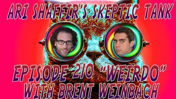 #210: Weirdo (@BrentWeinbach)