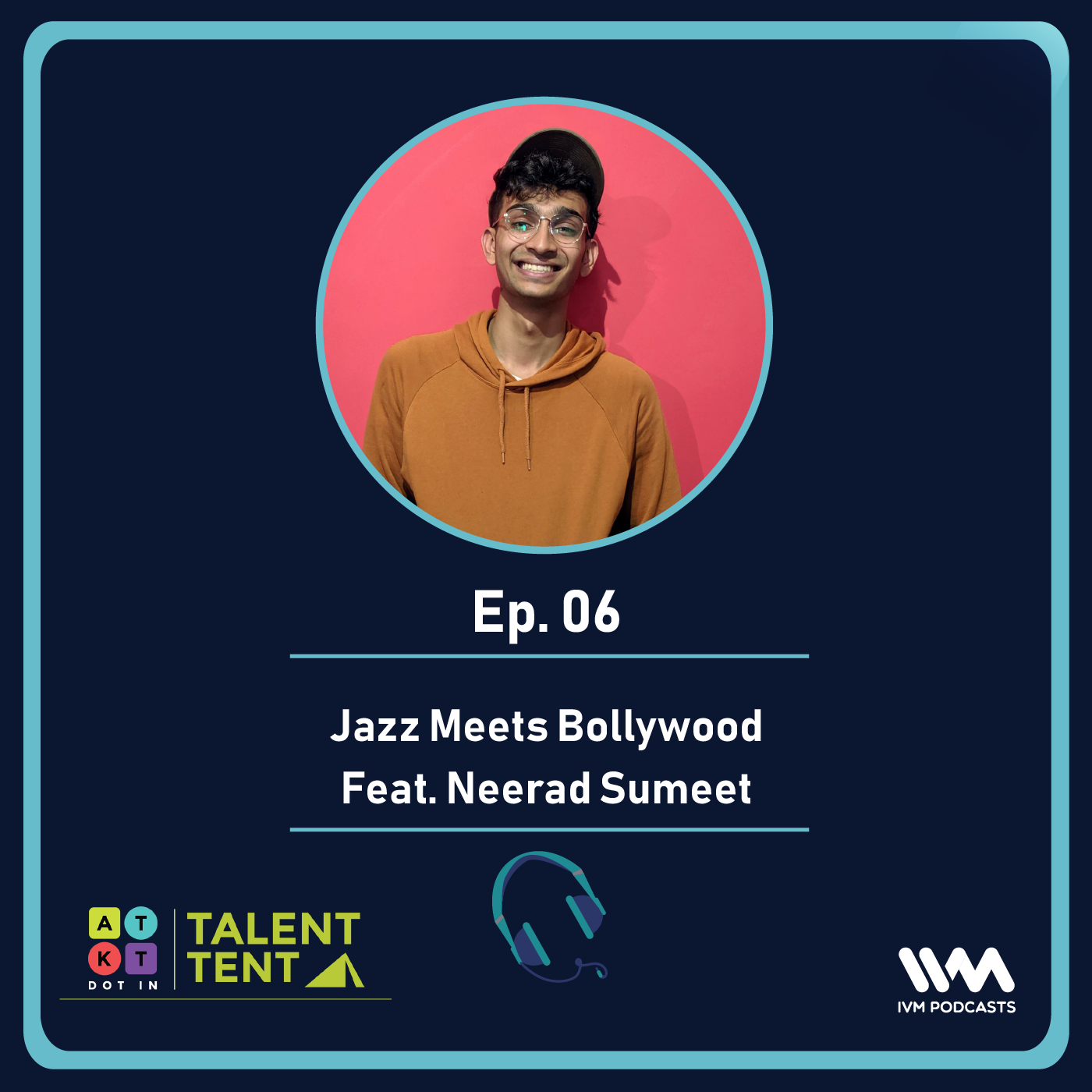 Ep. 06: Jazz Meets Bollywood Feat. Neerad Sumeet
