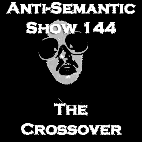 Episode 144 - The Crossover