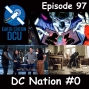Artwork for The Earth Station DCU Episode 97 – DC Nation #0