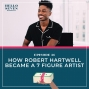 Artwork for 036 How Robert Hartwell Became a 7 Figure Artist