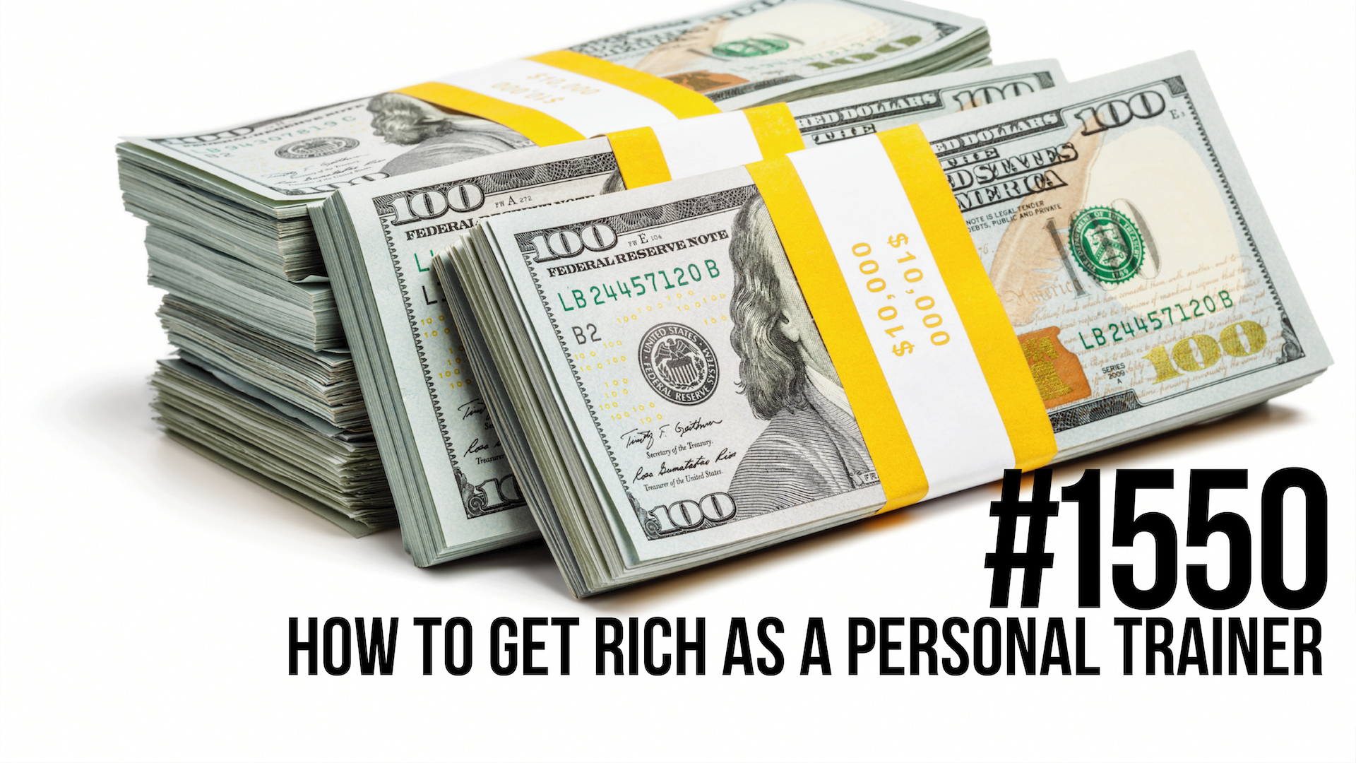 1550: How to Get Rich as a Personal Trainer
