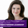 Artwork for EP193 How to Play a Bigger Game with Tara Mohr