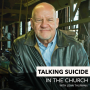 Artwork for Talking About Suicide In The Church with John Thurman