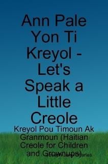 """Buy Your Copy of """"Ann Pale Yon Ti Kreyol - Let's Speak a Little Creole (Kreyol Pou Timoun ak Granmoun)"""