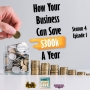 Artwork for How your business can save $300k a year   Season 4 Episode 1