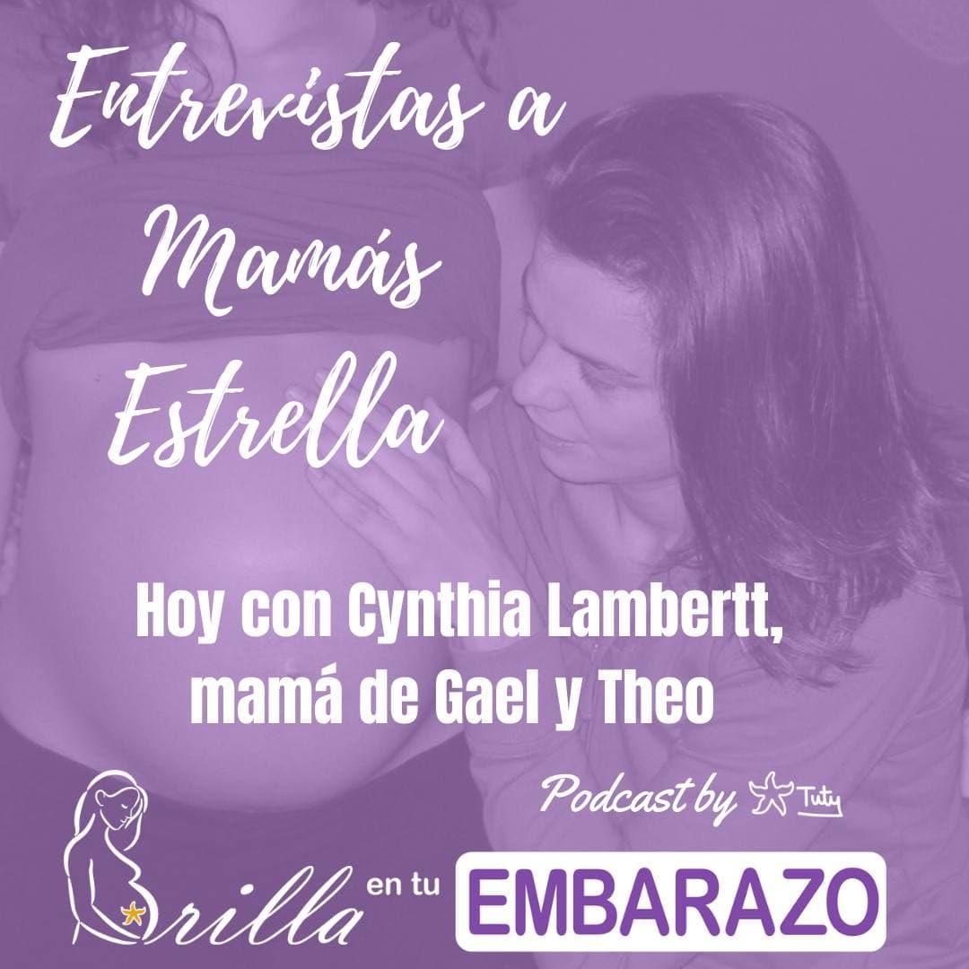 Entrevistas Mamás Estrella - Cynthia Lambertt, mamá de Gael y Theo