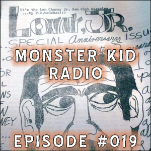 Monster Kid Radio #019 - Lon Chaney, Jr., and Paul McComas