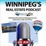 Artwork for Winnipeg's Real Estate Podcast Promo