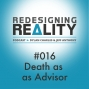 Artwork for Redesigning Reality #016 - Death as an Advisor