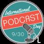 Artwork for International Podcast Day, September 30, 2015 #PodcastDay
