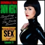 Artwork for Dominatrix Snow Mercy: Spanking, Science & The Dirty Banana - Ep 21