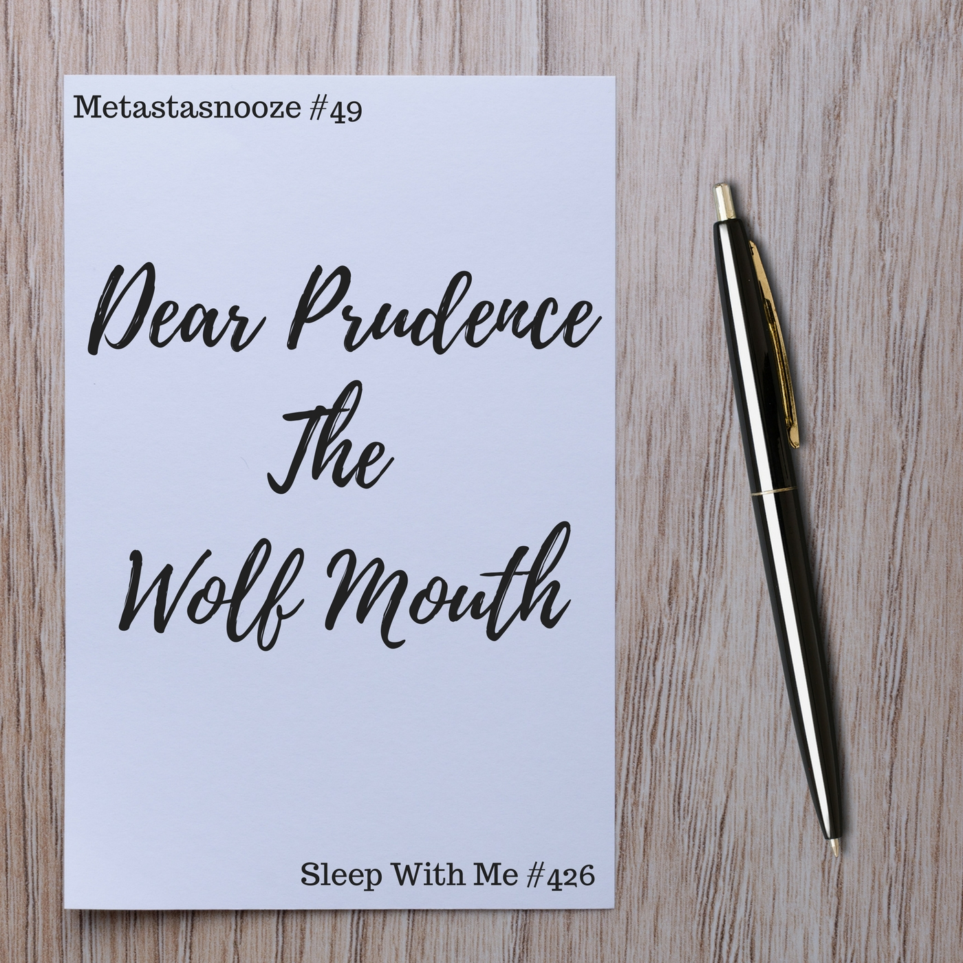 Dear Prudence, The Wolf Mouth | Metastasnooze #49 | Sleep With Me #426