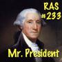 Artwork for RAS #233 - Mister President
