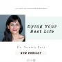 Artwork for Dying Your Best Life with Dr. Sunita Puri