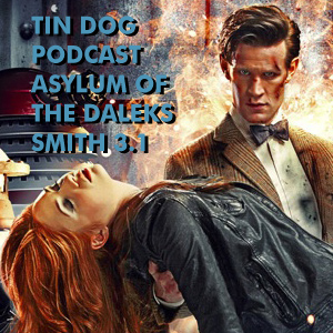 TDP 261: Smith 3.1 Asylum of the Daleks