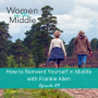 Artwork for EP #89: How to Reinvent Yourself in Midlife with Frankie Allen
