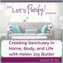 Artwork for 62: Creating Sanctuary in Home, Body, and Life with Helen Joy Butler