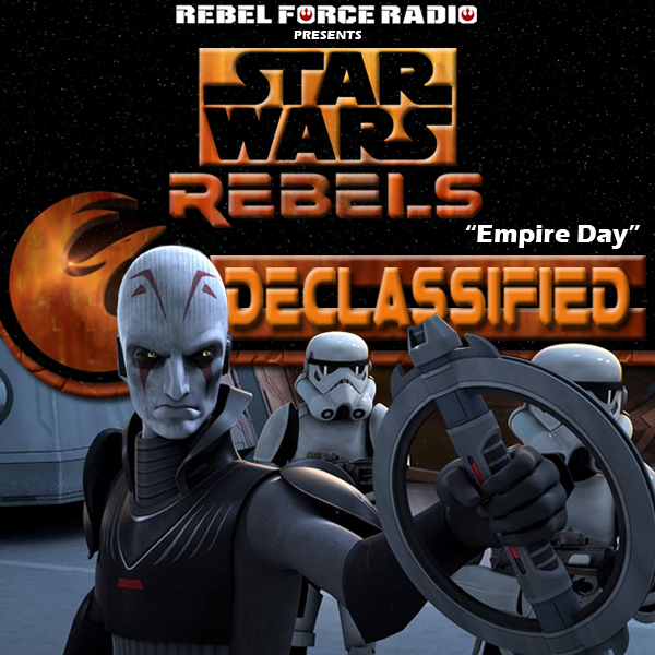 "Star Wars Rebels: Declassified: ""Empire Day"""