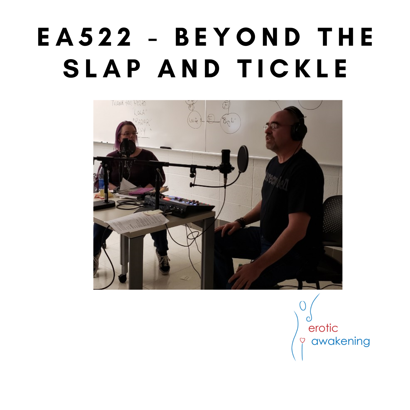 Erotic Awakening Podcast - EA522 - Beyond the slap and tickle