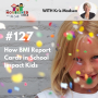 Artwork for TNC 127: How BMI Report Cards in School Impact Kids