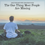 Artwork for The One Thing Most People Are Missing