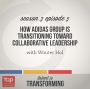 Artwork for S3E5: How adidas Group is Transitioning Toward Collaborative Leadership | with Wouter Hol