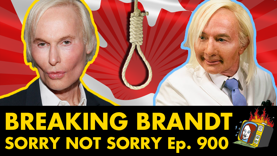 SORRY NOT SORRY - Ep. 900 (DR. FREDRIC BRANDT, UNBREAKABLE KIMMY SCHMIDT,  SUICIDE, CANADA)