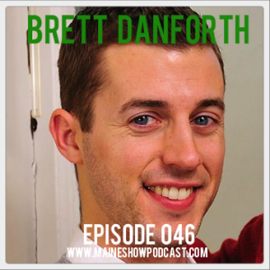 Episode 046 - Brett Danforth